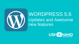 Read more about the article WordPress 5.6 Update: Awesome new features in WordPress
